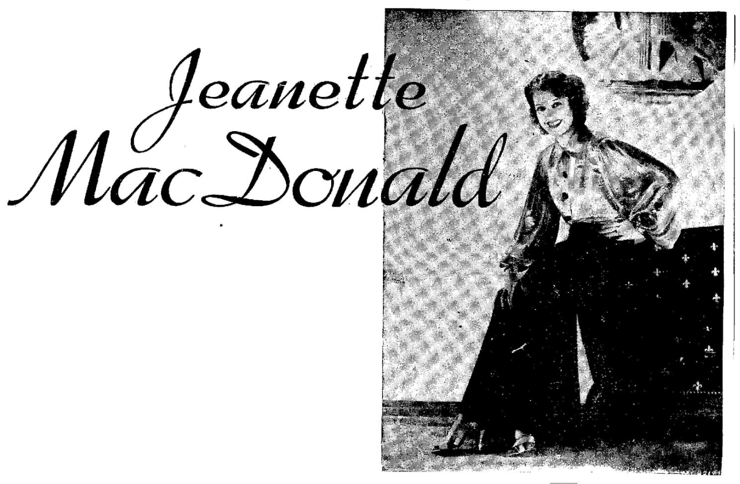JEANETTE MAC DONALD was born in Philadelphia and as early as she was able to