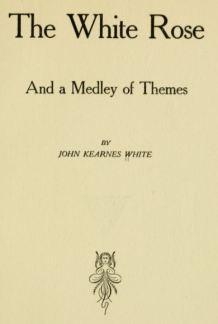 John Kearnes White - The White Rose